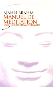 Ajahn Brahm - Manuel de méditation - Selon le bouddhisme theravada.