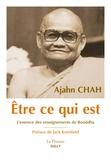 Ajahn Chah - Etre ce qui est - L'essence des enseignements du Bouddha.