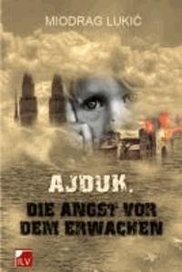 Ajduk - Die Angst vor dem Erwachen.