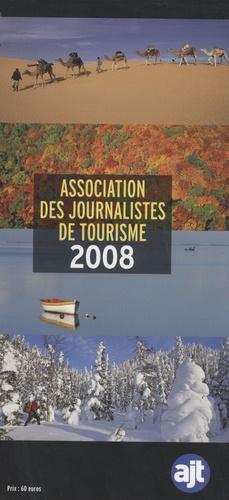 AJT - Association des journalistes de tourisme - Annuaire 2008.