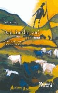 Ajù Sardinien! - Geschichten aus dem Valdimela.