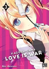 Aka Akasaka - Kaguya-Sama : Love is War Tome 3 : .