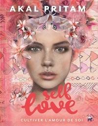 Akal Pritam - Self Love - Cultiver l'amour de soi.