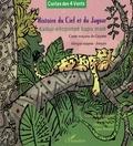 Akama Opoya et Didier Maurel - Histoire du ciel et du jaguar - Conte wayana de Guyane.