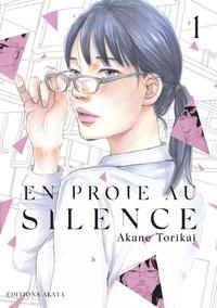 Akane Torikai - En proie au silence Tome 1 : .