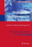 Akash Kumar et Henk Corporaal - Multimedia Multiprocessor Systems - Analysis, Design and Management.