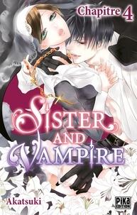 Téléchargez des livres électroniques pour kindle gratuitement Sister and Vampire chapitre 04 par Akatsuki 9782811647964