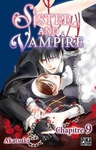 Téléchargez les livres pdf en ligne Sister and Vampire chapitre 09 (French Edition) par Akatsuki 9782811655136