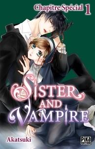 Téléchargement gratuit d'ebooks au format txt Sister and Vampire Chapitre Spécial 1 par Akatsuki 9782811655211 DJVU en francais