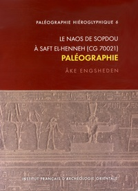 Ake Engsheden - Le naos de Sopdou à Saft el-Henneh (CG 70021) - Paléographie.