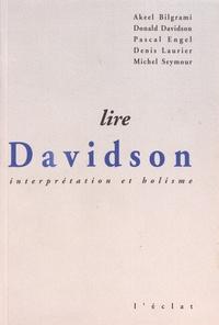 Akeel Bilgrami et Donald Davidson - Lire Davidson - Interprétation et holisme.