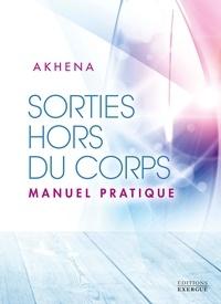 Akhena - Sorties hors du corps - Manuel pratique.