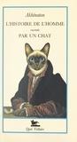 Akhenaton et Braldt Bralds - L'histoire de l'homme - Racontée par un chat.