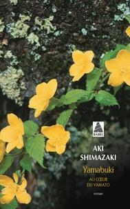 Aki Shimazaki - Au coeur du Yamato Tome 5 : Yamabuki.