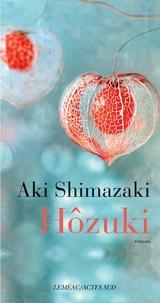 Aki Shimazaki - L'ombre du chardon  : Hozuki.