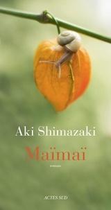 Aki Shimazaki - L'ombre du chardon  : Maïmaï.