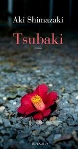Aki Shimazaki - Le poids des secrets Tome 1 : Tsubaki.