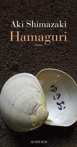 Aki Shimazaki - Le poids des secrets Tome 2 : Hamaguri.