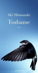 Aki Shimazaki - Le poids des secrets Tome 3 : Tsubame.