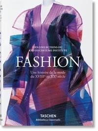 Akiko Fukai et Tamami Suoh - Fashion - Une histoire de la mode du XVIIIe au XXe siècle, les collections du Kyoto Costume Institute.