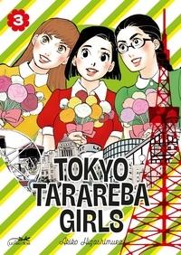 Akiko Higashimura - Tokyo Tarareba Girls Tome 3 : .