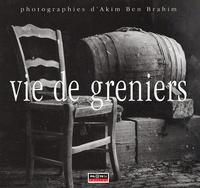 Akim Ben Brahim - Vie de greniers.