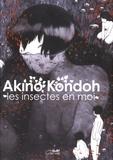 Akino Kondoh - Les insectes en moi.