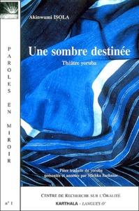 Akinwumi Isola - Une sombre destinée - Théâtre yoruba.