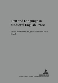 Akio Oizumi et John Scahill - Text and Language in Medieval English Prose - A Festschrift for Tadao Kubouchi.