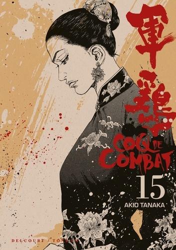 Akio Tanaka - Coq de Combat Tome 15 : .