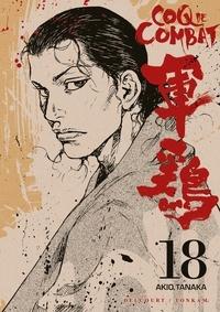 Akio Tanaka - Coq de Combat Tome 18 : .