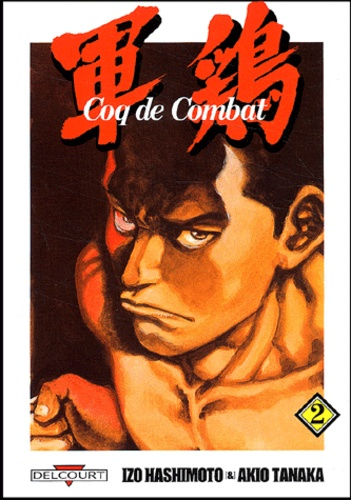 Akio Tanaka et Izo Hashimoto - Coq de Combat Tome 2 : .