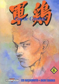 Akio Tanaka et Izo Hashimoto - Coq de Combat Tome 6 : .
