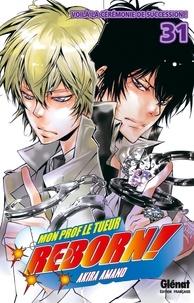 Akira Amano - Reborn - Tome 31 - Voilà la cérémonie de succession !.