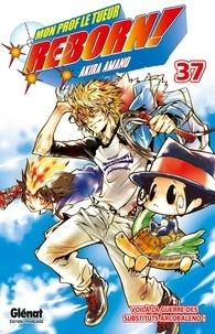 Akira Amano - Reborn - Tome 37 - Voilà la guerre des substituts Arcobaleno !.