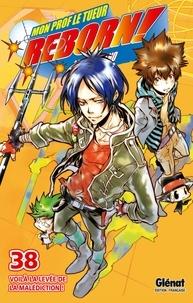 Akira Amano - Reborn - Tome 38 - Voilà la levée de la malédiction !.