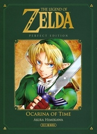 Akira Himekawa - The Legend of Zelda  : Ocarina of Time - Perfect Edition.
