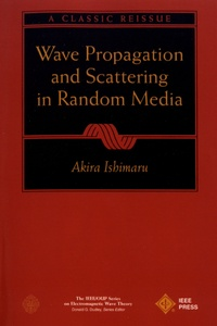 Akira Ishimaru - Wave Propagation Scattering in Random Media.