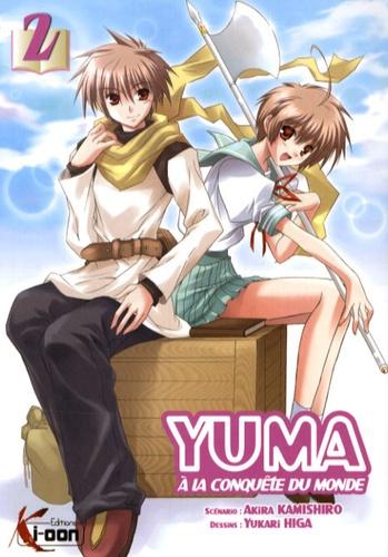Akira Kamishiro et Yukari Higa - Yuma à la conquête du monde Tome 2 : .