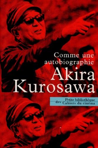 Comme Une Autobiographie De Akira Kurosawa Poche Livre Decitre