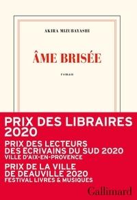 Ebook pdf / txt / mobipocket / epub téléchargez ici Âme brisée (French Edition) par Akira Mizubayashi 9782072840494 CHM