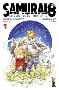 Akira Okubo et Masashi Kishimoto - Samurai 8 - La Légende de Hachimaru - Tome 1.