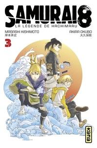 Akira Okubo et Masashi Kishimoto - Samurai 8 - la légende de Hachimaru - Tome 3.