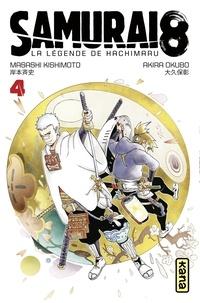 Akira Okubo et Masashi Kishimoto - Samurai 8 - la légende de Hachimaru - Tome 4.