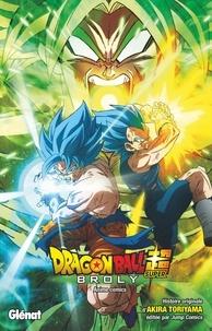 Akira Toriyama - Dragon Ball Super  : Broly.