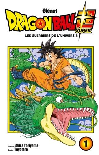 Dragon ball super (1) : Les guerriers de l'univers 6