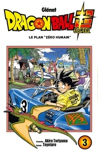 "Akira Toriyama et  Toyotaro - Dragon Ball Super Tome 3 : Le plan ""zéro humain""."