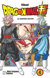 Akira Toriyama et  Toyotaro - Dragon Ball Super Tome 4 : Le dernier espoir.