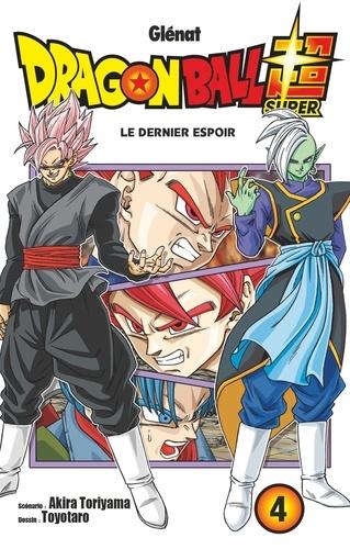 Dragon Ball Super Tome 4 Le dernier espoir