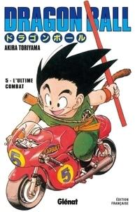 Akira Toriyama - Dragon Ball Tome 5 : L'ultime combat.